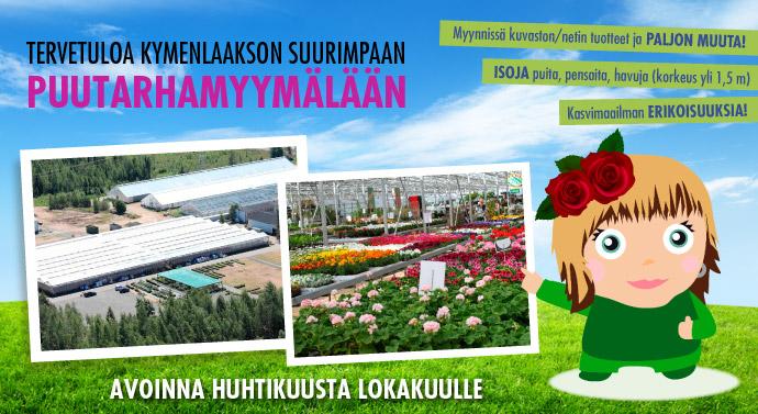 Tervetuloa Kymenlaakson suurimpaan puutarhamyymälään!